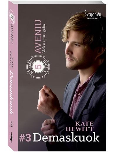 Kate Hewitt. Demaskuok (3 knyga)