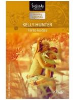 Kelly Hunter. Flirto kodas (2014 lapkritis–gruodis)