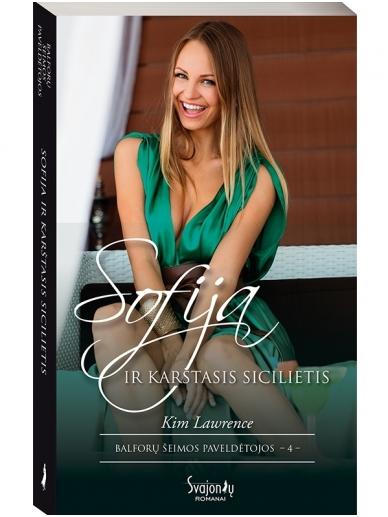 Kim Lawrence. Sofija ir karštasis sicilietis (4 knyga)