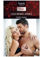 Lisa Renee Jones. Liesk mane (2015 gegužė–birželis)