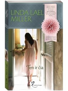 Linda Lael Miller. Ten ir čia
