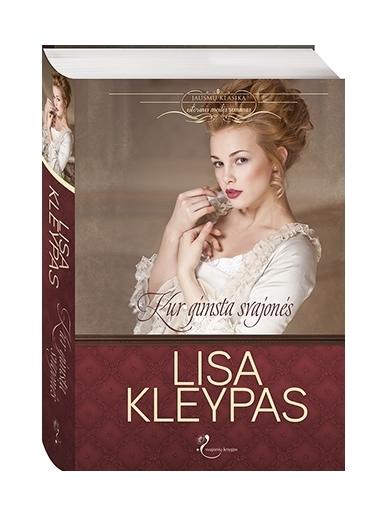 Lisa Kleypas. Kur gimsta svajonės