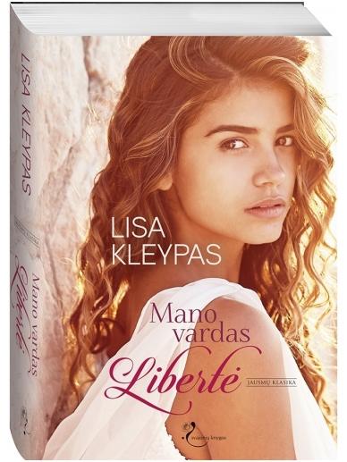 Lisa Kleypas. Mano vardas Libertė