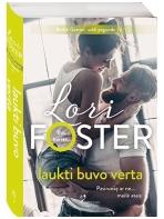 Lori Foster. Laukti buvo verta (2 knyga)