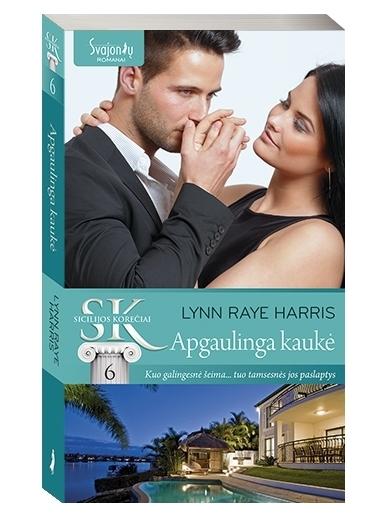 Lynn Raye Harris. Apgaulinga kaukė (6 knyga)