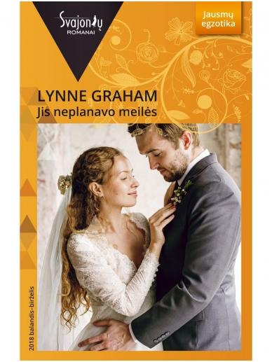 Lynne Graham. Jis neplanavo meilės (2018 balandis–birželis)