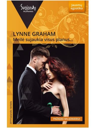 Lynne Graham. Meilė sujaukia visus planus... (2019 balandis-birželis)