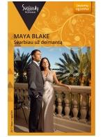 Maya Blake. Svarbiau už deimantą (2017 liepa–rugpjūtis)
