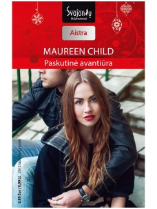 Maureen Child. Paskutinė avantiūra (2015 lapkritis–gruodis)