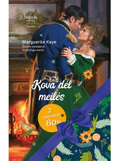 Marguerite Kaye. Kova dėl meilės (2 knygos)