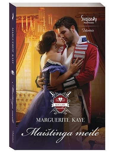 Marguerite Kaye. Maištinga meilė (2 knyga)