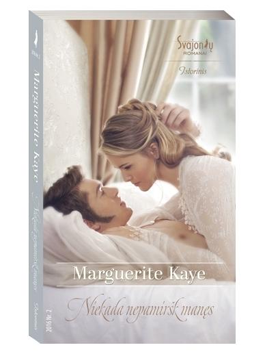 Marguerite Kaye. Niekada nepamiršk manęs (2016, Nr.2)