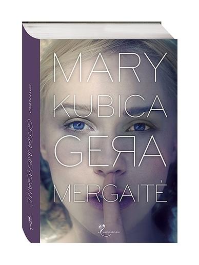 Mary Kubica. Gera mergaitė