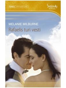 Melanie Milburne. Rafaelis turi vesti