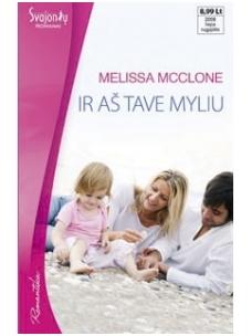 Melissa Mcclone. Ir aš tave myliu