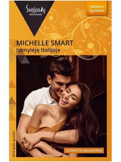 Michelle Smart. Įsimylėję Italijoje (2019 spalis-gruodis)