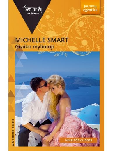 Michelle Smart. Graiko mylimoji (2020 balandis-birzelis)