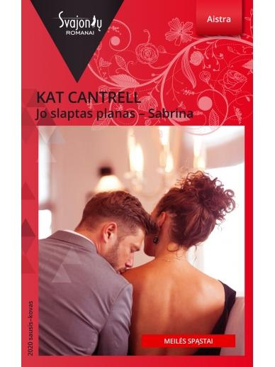 Kat Cantrell. Jo slaptas planas – Sabrina (2020 sausis-kovas)