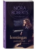 Nora Roberts. Lemtingas pasirodymas (2 knyga)