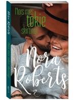 Nora Roberts. Nors mes tokie skirtingi