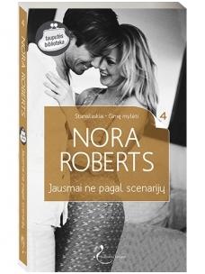 Nora Roberts. Jausmai ne pagal scenarijų (4 knyga)