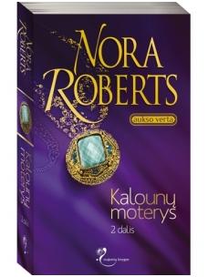 Nora Roberts. Kalounų moterys II dalis