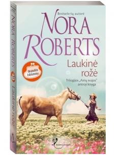 Nora Roberts. Laukinė rožė (2 knyga)