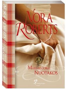Nora Roberts. Makgregorai: Nuotakos