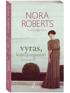 Nora Roberts. Vyras, kurio ji nepamirš (1 knyga)