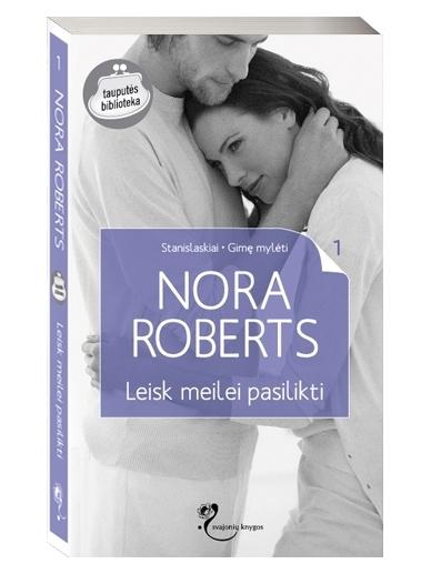 Nora Roberts. Leisk meilei pasilikti (1 knyga)