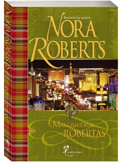 Nora Roberts. Makgregorai: Robertas