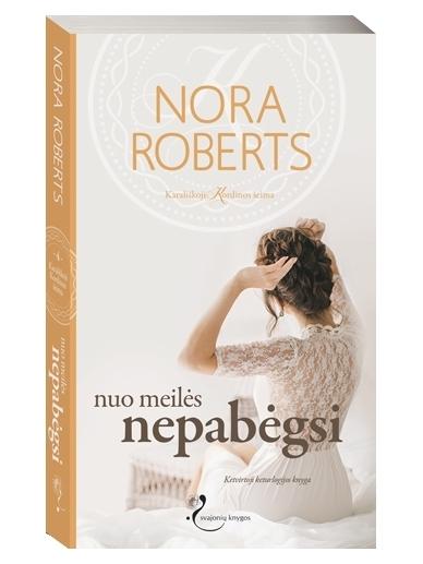 Nora Roberts. Nuo meilės nepabėgsi (4 knyga)