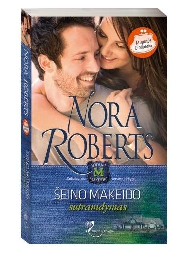 Nora Roberts. Šeino Makeido sutramdymas (4 knyga)