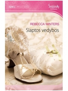 Rebecca Winters. Slaptos vedybos