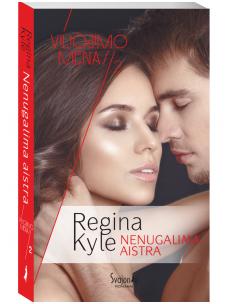 Regina Kyle. Nenugalima aistra (2 knyga)