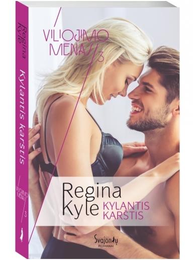 Regina Kyle. Kylantis karštis (3 knyga)