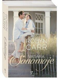 Robyn Carr. Vasara Sonomoje