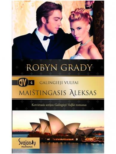 Robyn Grady. Galingieji Vulfai. Maištingasis Aleksas (4 knyga)