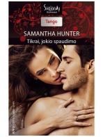 Samantha Hunter. Tikrai, jokio spaudimo (2013 rugsėjis–spalis)