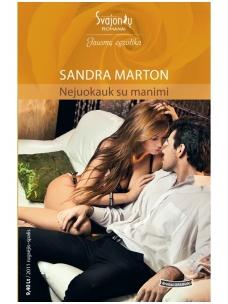 Sandra Marton. Nejuokauk su manimi (2011 rugsėjis-spalis)