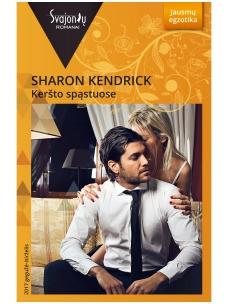 Sharon Kendrick. Keršto spąstuose (2017 gegužė–birželis)