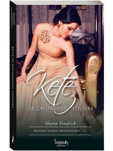 Sharon Kendrick. Ketė ir žavingasis ispanas (2 knyga)
