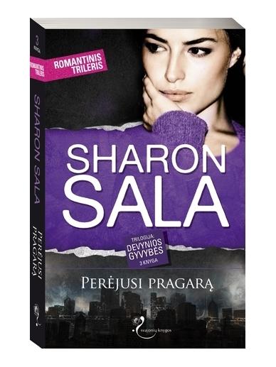 Sharon Sala. Perėjusi pragarą (3 knyga)