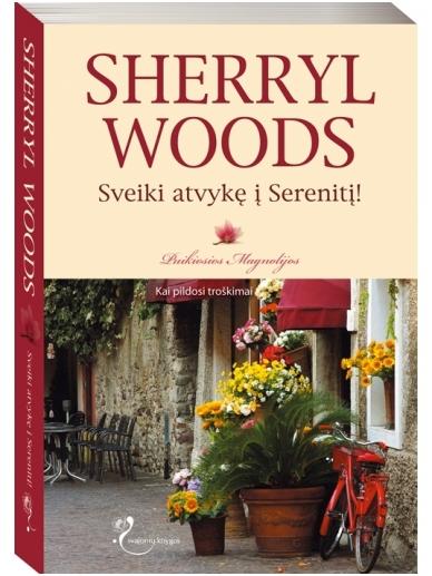 Sherryl Woods. Sveiki atvykę į Serenitį! (4 knyga)