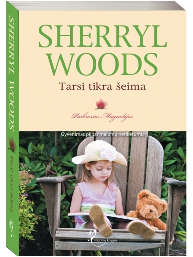 Sherryl Woods. Tarsi tikra šeima (3 knyga)