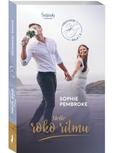 Sophie Pembroke. Meilė roko ritmu. Antra knyga