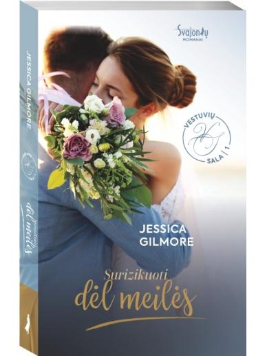 Jessica Gilmore.Surizikuoti dėl meilės. Pirma knyga