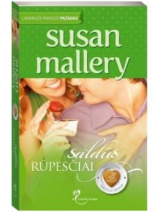 Susan Mallery. Saldūs rūpesčiai (3 knyga)