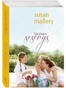 Susan Mallery. Tarytum seserys