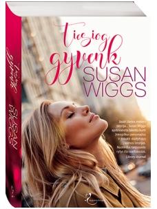 Susan Wiggs. Tiesiog gyvenk (Leidykloje pasirodys 02.20)
